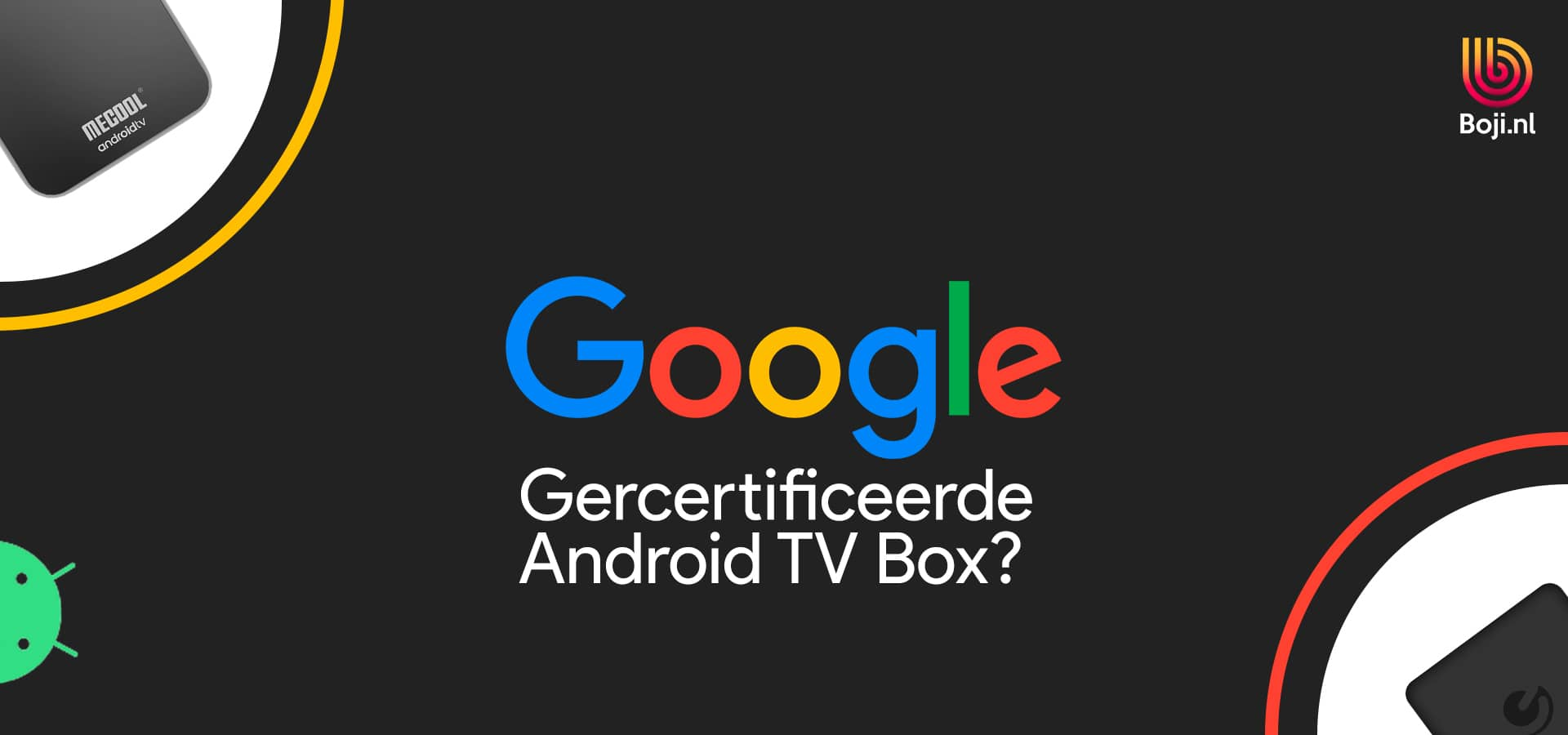 Wat is een Google gecertificeerde Android TV Box?
