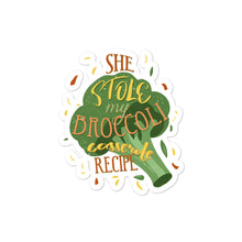 Load image into Gallery viewer, She Stole My Broccoli Casserole Recipe Bubble-free stickers