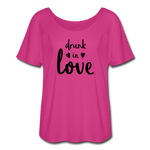 Women's Flowy T-Shirt - drunk in love - dark pink