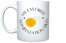 Load image into Gallery viewer, My Favorite Manifestation Mug