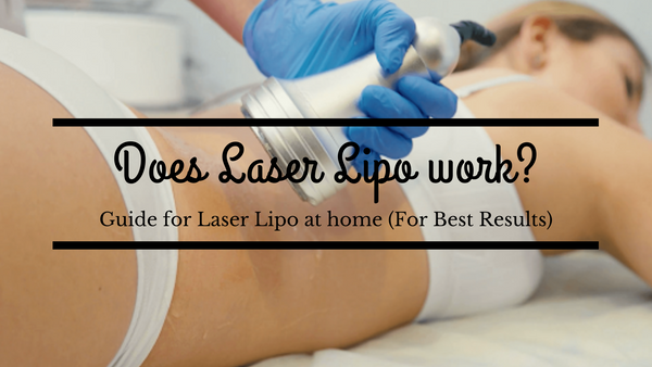 Guide for Laser Lipo at home (For Best Results)