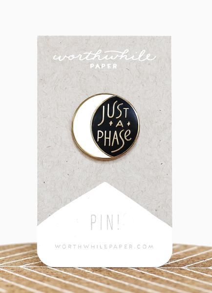 Just A Phase Enamel Pin