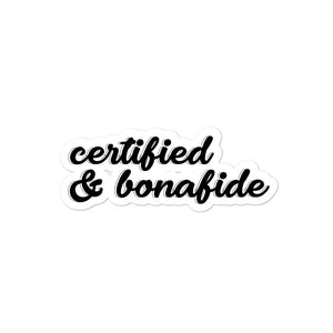 Certified & Bonafide Sticker