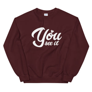 You See It Sweatshirt