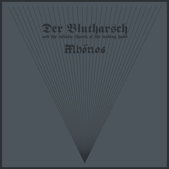 DER BLUTHARSCH AND THE INFINITE CHURCH OF THE LEADING HAND / MHÖNOS