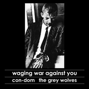 "CON-DOM / THE GREY WOLVES ""WAGING WAR AGAINST YOU"" CD"