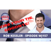 What Happens When You Double Down On An Innovative Idea, With Rob Kessler [WJ157]