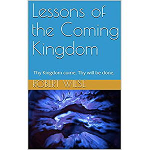 Lessons of the Coming Kingdom