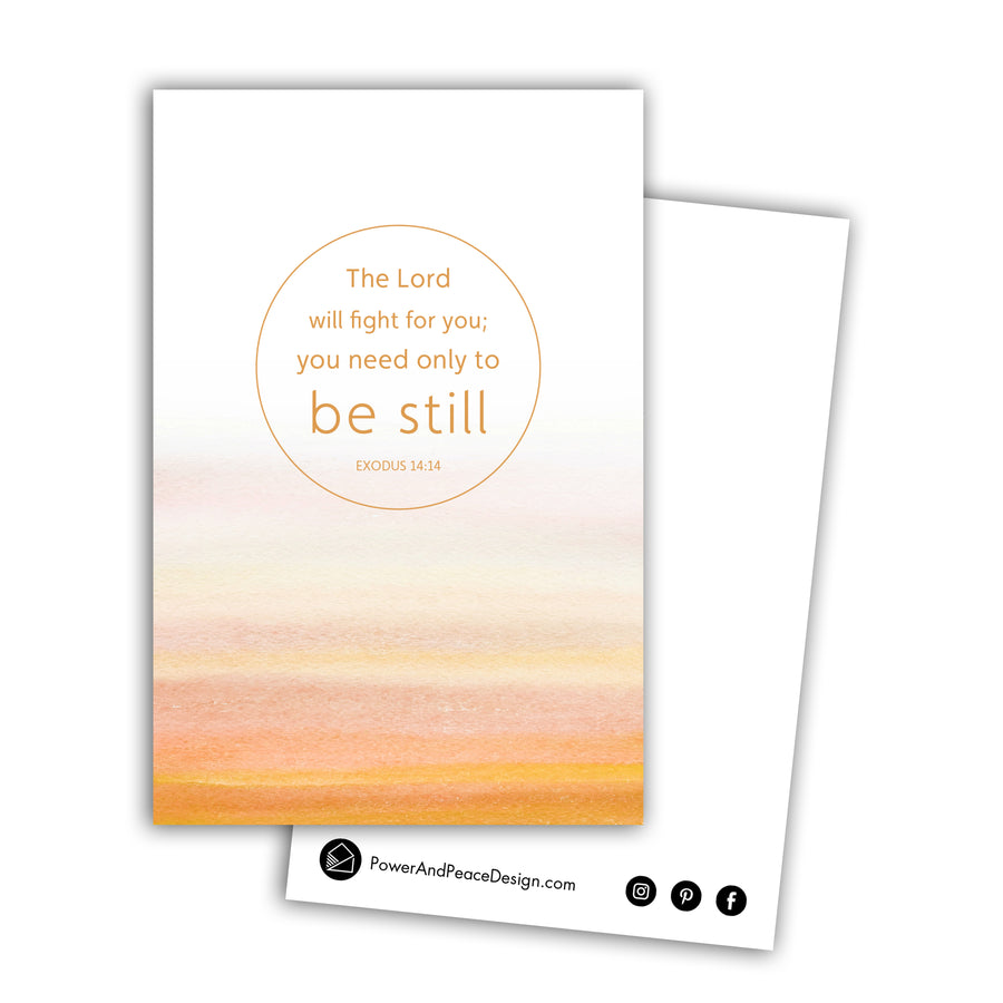 Bible verse postcard with the words The Lord will fight for you; you need only to be still. Exodus 14:14. The words are centered on a white background in a thin ring of mustard yellow. The text is also mustard yellow and the words