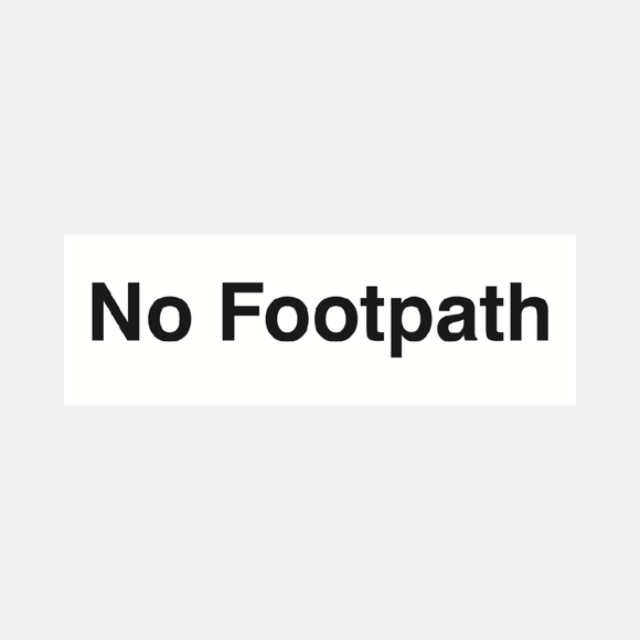 No Footpath Sign Raymac Signs