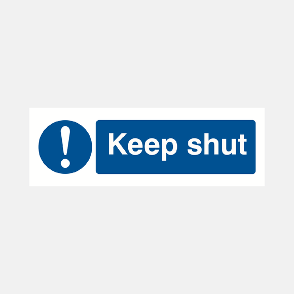 Keep Shut Sign Raymac Signs