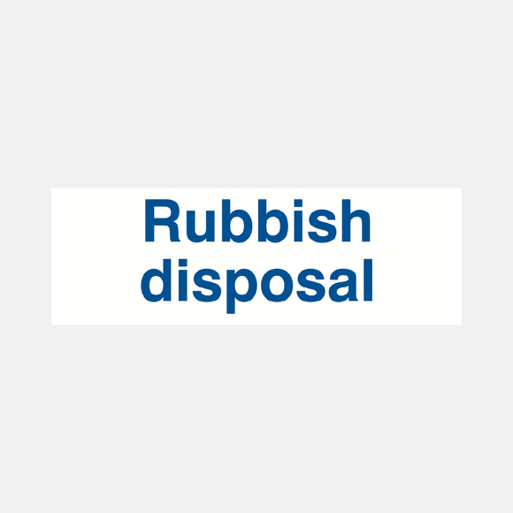 Rubbish Disposal Sign Raymac Signs
