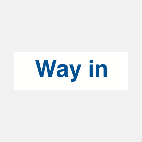 Way In Sign Raymac Signs