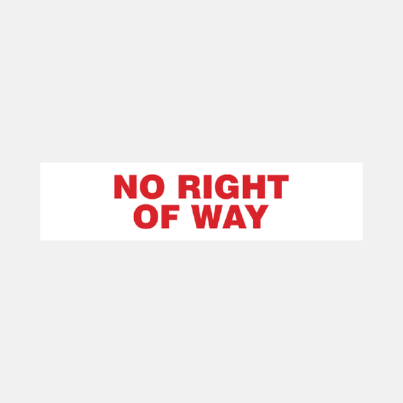 No Right Of Way Sign Door and Gate Raymac Signs