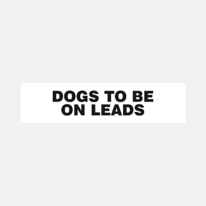 Dogs To Be On Leads Sign Raymac Signs
