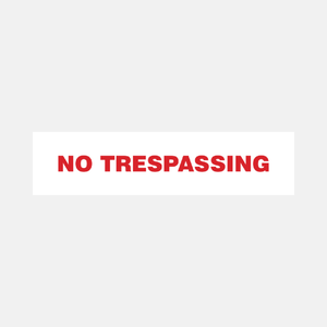 No Trespassing Sign Raymac Signs