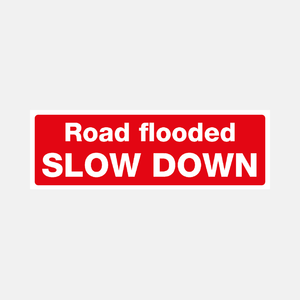 Flood Warning Road Flooded Slow Down Sign Raymac Signs