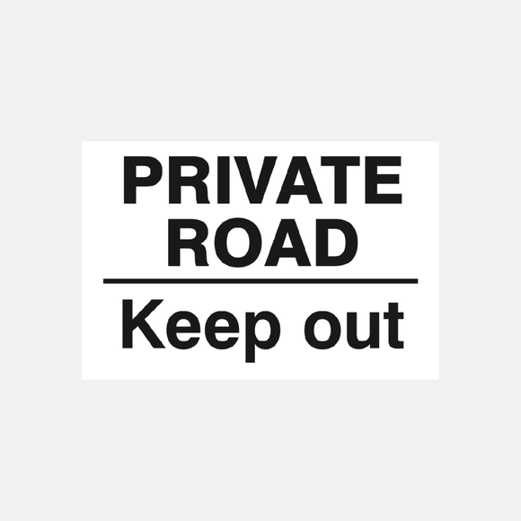 Private Road Keep Out Sign Raymac Signs
