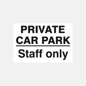 Private Car Park Staff Only Sign Raymac Signs