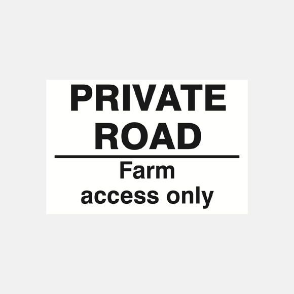 Private Road Farm Access Only Sign Raymac Signs