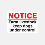 Notice Farm Livestock Keep Dogs Under Control Sign Raymac Signs