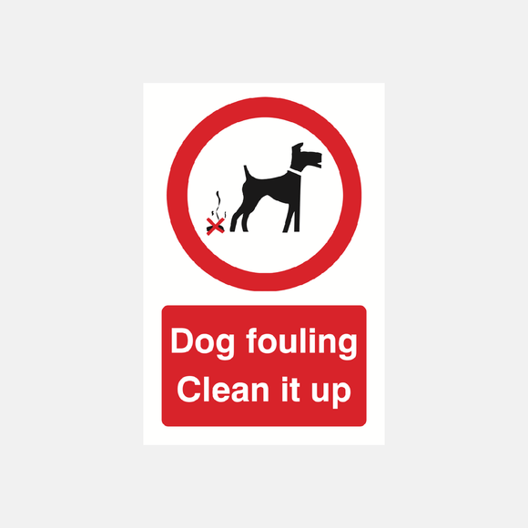 Dog Fouling Clean It Up Sign Raymac Signs