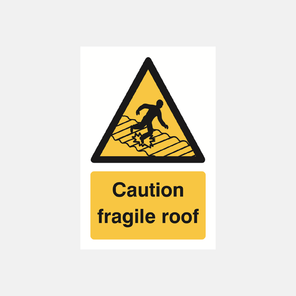 Caution Fragile Roof Sign Raymac Signs
