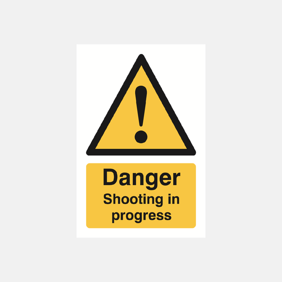 Danger Shooting In Progress Sign Raymac Signs