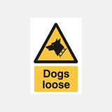 Dogs Loose Sign Raymac Signs