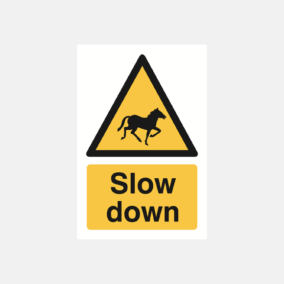 Slow Down Horses Sign Raymac Signs