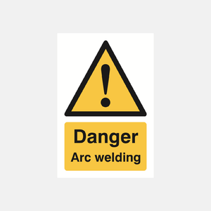 Danger Arc Welding Sign Raymac Signs