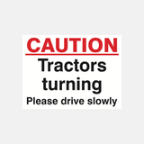 Caution Tractors Turning Please Drive Slowly Sign Raymac Signs