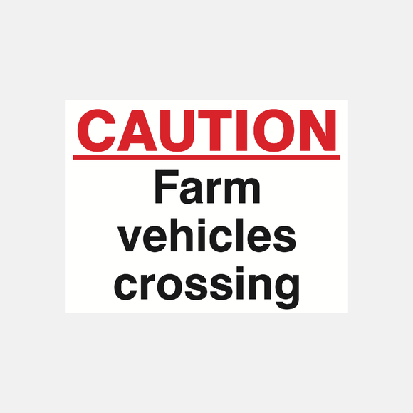Caution Farm Vehicles Crossing Sign Raymac Signs