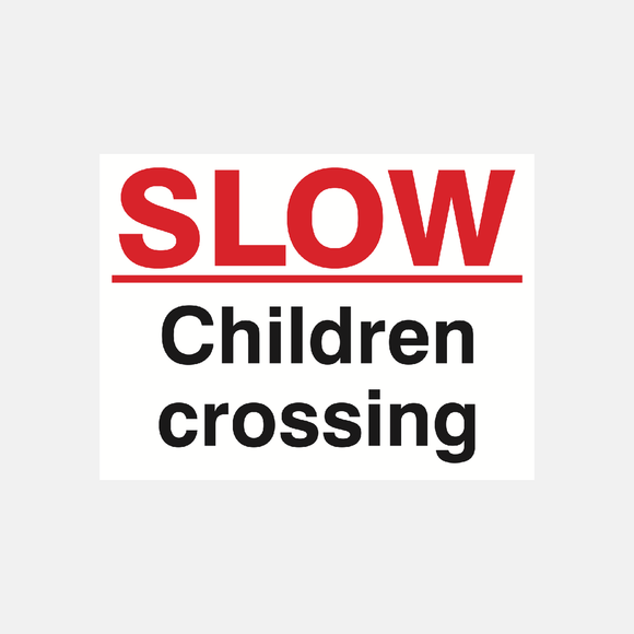 Slow Children Crossing Sign Raymac Signs