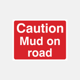 Caution Mud on Road Sign Raymac Signs