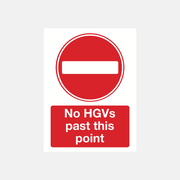No HGVs Past This Point Sign Raymac Signs