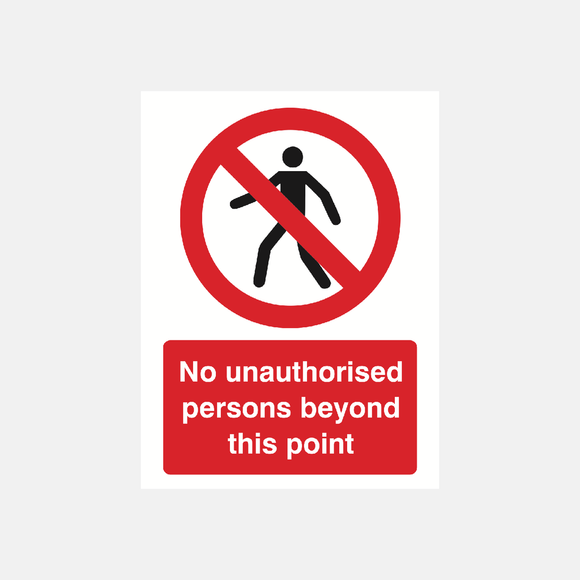 No Unauthorised Persons Beyond This Point Sign Raymac Signs
