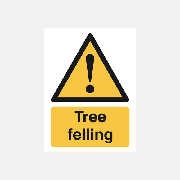 Tree Felling Sign Raymac Signs