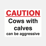 Caution Cows With Calves Can Be Aggressive Sign Raymac Signs