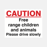 Caution Free Range Children And Animals Please Drive Slowly Sign Raymac Signs