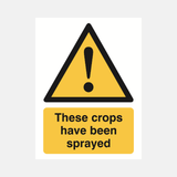 These crops have been sprayed Sign Raymac Signs