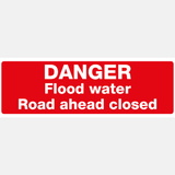 Flood Warning Danger Flood Water Road Ahead Closed Sign Raymac Signs
