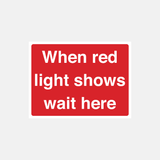 When Red Light Shows Wait Here Sign Raymac Signs