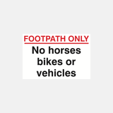 Footpath Only No Horses Bikes Or Vehicles Sign Raymac Signs