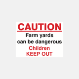 Caution Farm Yards Can Be Dangerous Sign Raymac Signs