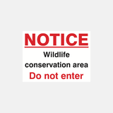 Notice Wildlife Conservation Area Do Not Enter Sign Raymac Signs