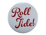 Roll Tide Fun Script White Button