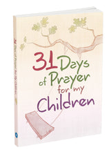 Load image into Gallery viewer, 31 Days of Prayer for My Children
