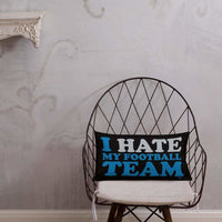 Alternative Hero - I Hate My Football Team Premium Pillow -