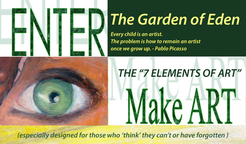 1. ENTER the GARDEN OF EDEN - The 7 Elements of ART - Series 4